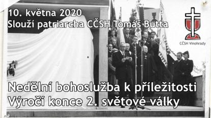 Výročí konce 2. světové války / 5. neděle velikonoční v CČSH Vinohrady (10. května 2020)
