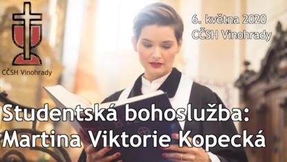 Martina Viktorie Kopecká - Studentská bohoslužba 6. května 2020