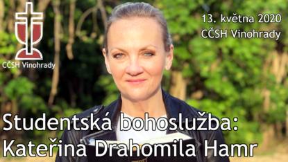 Kateřina Drahomila Hamr - Studentská bohoslužba 13. května 2020