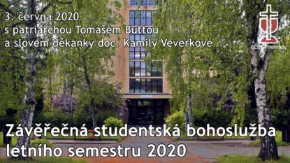 Závěrečná studentská bohoslužba letního semestru 2020