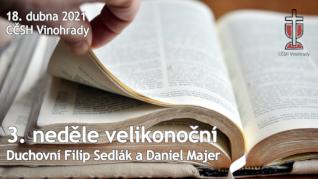 3. neděle velikonoční v CČSH Vinohrady (18. dubna 2021)