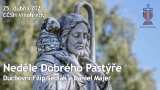 Neděle Dobrého Pastýře v CČSH Vinohrady (25. dubna 2021)
