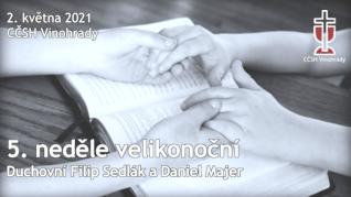 5. neděle velikonoční v CČSH Vinohrady (2. května 2021)