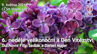 6. neděle velikonoční a Den vítězství v CČSH Vinohrady (9. května 2021)