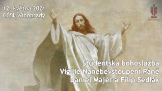 Vigilie Nanebevstoupení Páně - studentská bohoslužba v CČSH Vinohrady (12. května 2021)