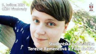 Terezie Remencová - studentská bohoslužba v CČSH Vinohrady (5. května 2021)