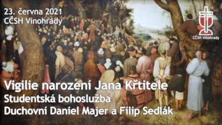 Vigilie narození Jana Křtitele - studentská bohoslužba (23. června 2021)